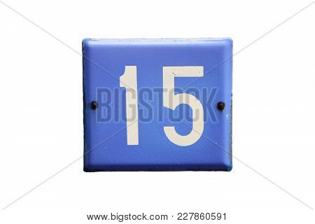 Blue Square Metal Number Plate With The Number Fifteen On Blue Metal Bar Isolated On White Backgroun