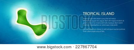 Banner With View From A Height On A Tropical Island At The Ocean , Travel And Tourism Concept , Vect
