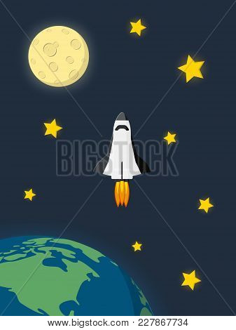 Space Shuttle Launched From Earth And Flying In The Space With Moon And Stars On Background : Start