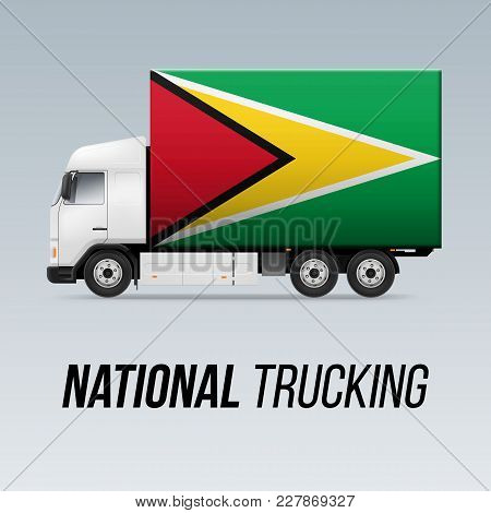 Symbol Of National Delivery Truck With Flag Of Guyana. National Trucking Icon And Guyanese Flag