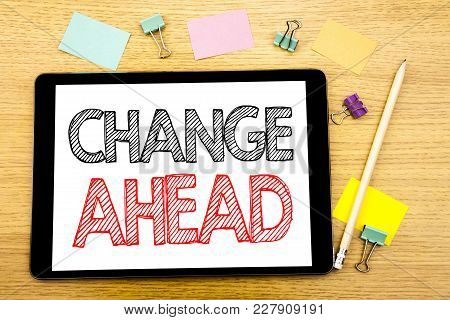Writing Text Showing Change Ahead Red Word. Business Concept For Future Changes Written On Tablet, W