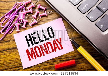 Handwritten Text Showing Hello Monday. Business Concept For Day Week Start Written On Pink Sticky No