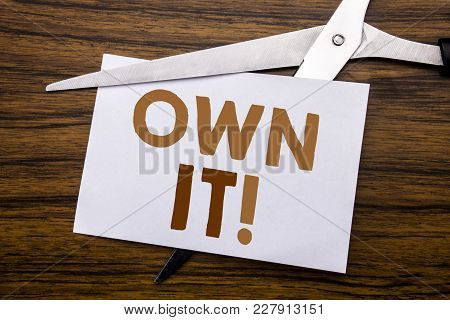Hand Writing Text Caption Inspiration Showing Own It Exclamation. Business Concept For Ownership Con