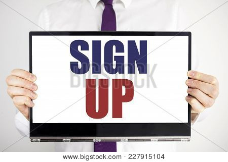 Word, Writing Sign Up. Business Concept For Member Register Registration Written On Tablet Laptop Ho
