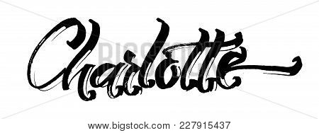 Carlotte. Modern Calligraphy Hand Lettering For Silk Screen Printing