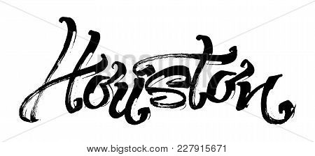 Houston. Modern Calligraphy Hand Lettering For Silk Screen Printing
