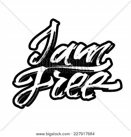 I Am Free. Modern Calligraphy Hand Lettering For Silk Screen Printing