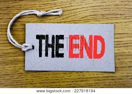 Conceptual Hand Writing Text Caption Showing The End. Business Concept For End Finish Close Written