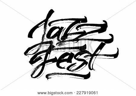 Jazz Fest. Modern Calligraphy Hand Lettering For Silk Screen Printing