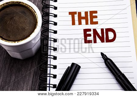 Writing Text Showing The End. Business Concept For End Finish Close Written On Notebook Book Note Pa