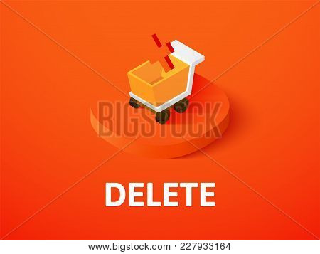 Delete Icon, Vector Symbol In Flat Isometric Style Isolated On Color Background