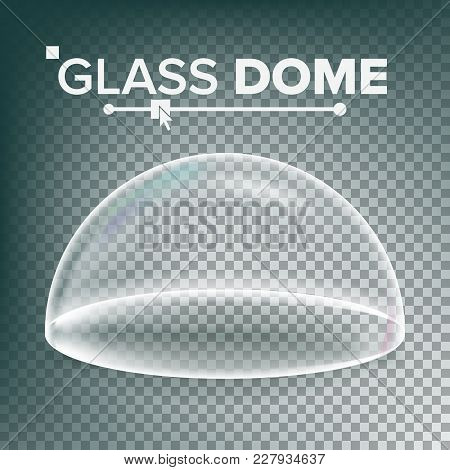 Glass Dome Vector. Exhibition Design Element. Half-sphere Lid. Empty Glass Crystal Dome. Realistic 3