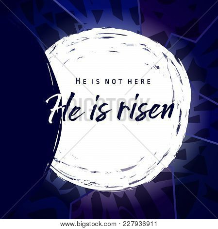 He Is Risen, He Is Not Here. Invitation Vector Blue Color Template. Open Lighting Empty Cave Shining