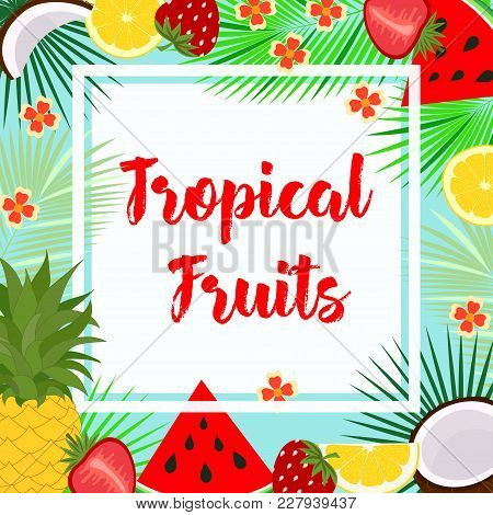Tropical Fruit Card With Blue With Transparent White Frame And Inscription, Fresh Fruit Background W