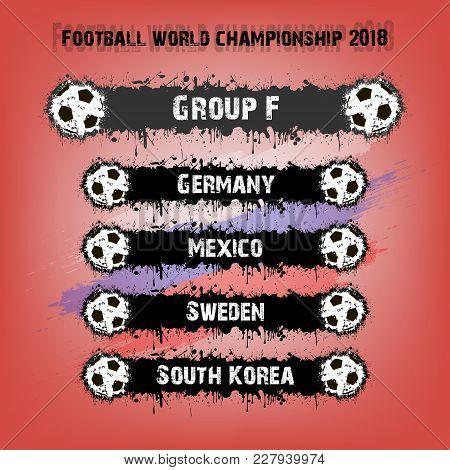 Soccer Tournament 2018. Football Championship Group F. Vector Illustration