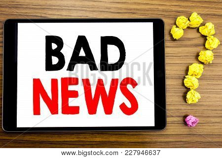 Writing Text Showing Bad News. Business Concept For Failure Media Newspaper Written On Tablet Comput