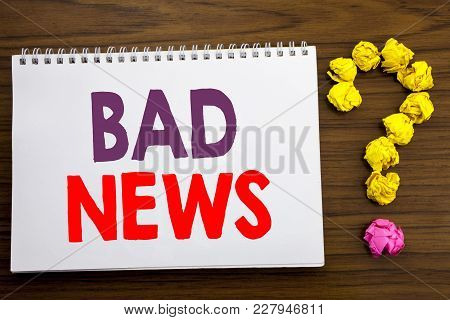 Conceptual Hand Writing Caption Inspiration Showing Bad News. Business Concept For Failure Media New