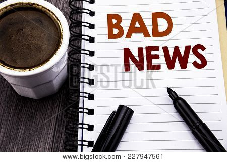 Writing Text Showing Bad News. Business Concept For Failure Media Newspaper Written On Notebook Book