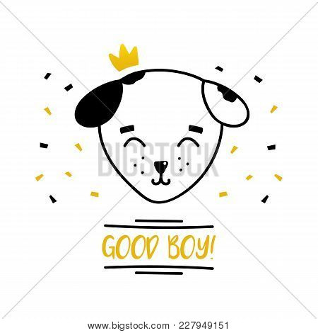 Cute Doodle Dalmatian Dog In Golden Crown. Good Boy Funny Quote.