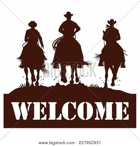 Welcome Sign, Silhouette Of Cowboys Riding Horses, Vector