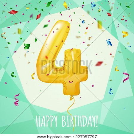 4 Birthday Greeting Card Golden Balloon And Confetti, Vector Illustration