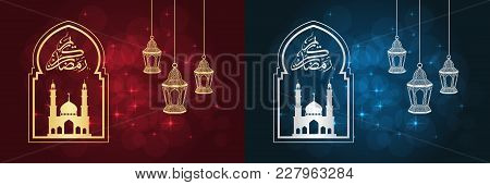 Set Of Two Ramadan Greeting Cards On Red And Blue Backgrounds. Vector Illustration.