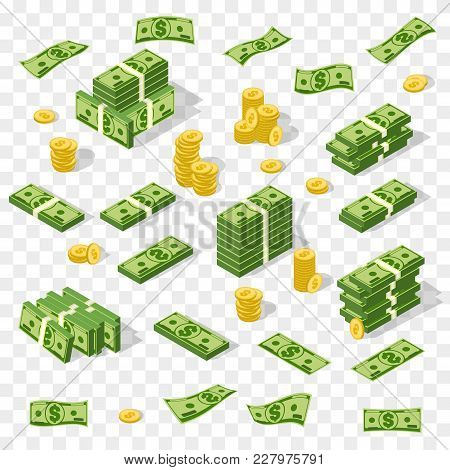 Set Of Isometric Money Isolated On White Background. Golden Coins And Paper Dollars Illustration. A
