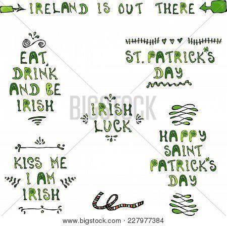 St. Patrick's Day Lettering. Irish Luck, Kiss Me I Am Irish, Eat Dreank And Be Irish, Happy St Patri