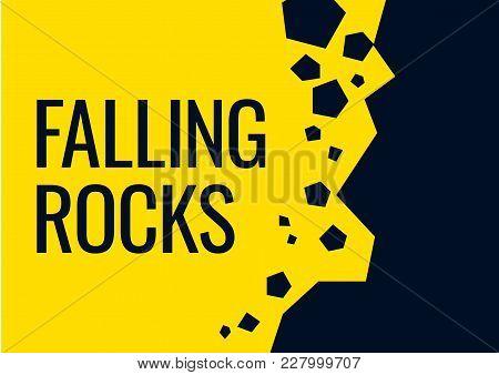 Falling Rocks Sign, Black And Yellow Warning Sign
