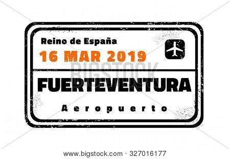 Fuerteventura Passport Stamp. Novelty Vector Travel Stamp With Island Destination In Spain.