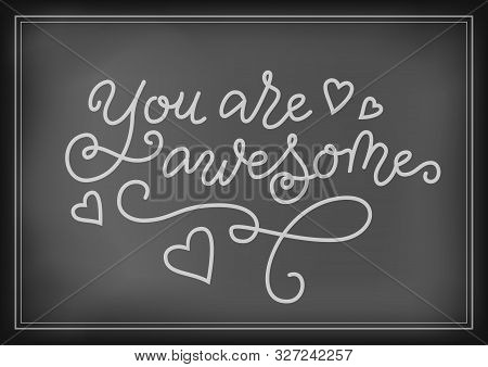 Modern Mono Line Calligraphy Lettering Of You Are Awesome In Black Isolated On White For Decoration,