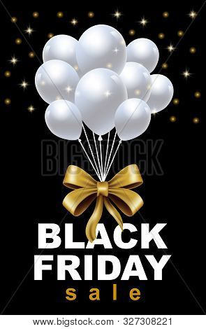 Celebration Balloon Sales Black Friday On A Black Background. Balloons Black Friday. White Balloons