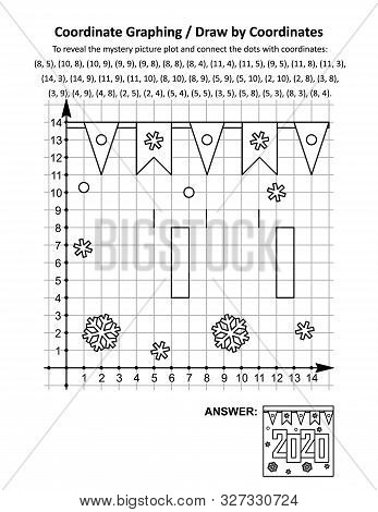 Coordinate Graphing, Or Draw By Coordinates, Math Worksheet With Year 2020 Heading: To Reveal The My