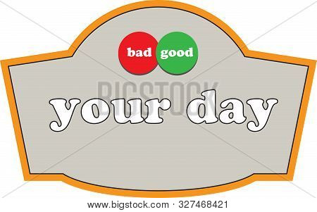 Shortcut For Day - Your Day Is Bad Good