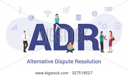 Adr Alternative Dispute Resolution Concept With Big Word Or Text And Team People With Modern Flat St
