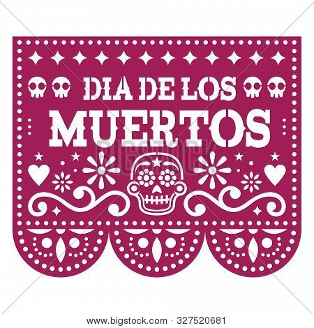 Dia De Los Muertos - Day Of The Dead Papel Picado Design With Sugar Skulls, Mexican Paper Cut Out Ga