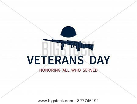 Veterans Day. Honoring All Who Served, Vector Illustration Of American Veterans. Simple Typography W