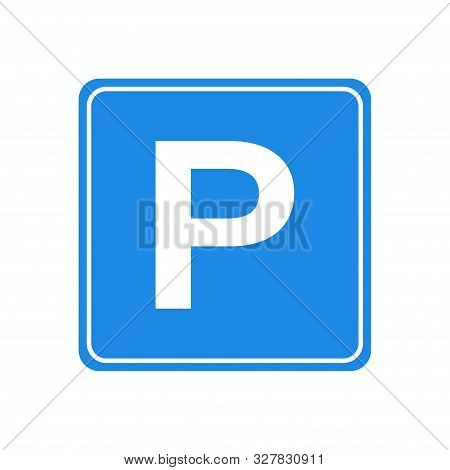 Parking Sign On White Background. Traffic Icon Vector. Parking Icon. Parking Sign Vector Illustratio