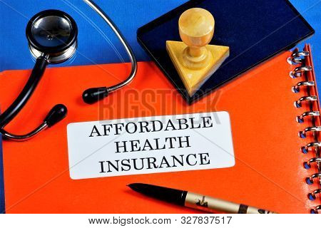 Affordable Health Insurance. Health Insurance Provides Financial Well-being Covers Part Of The Costs
