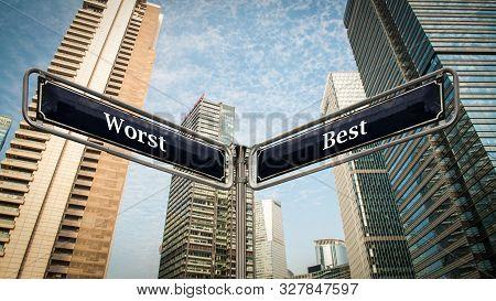 Street Sign The Direction Way To Best Versus Worst