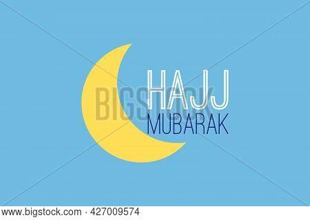Hajj Mubarak Islamic Typography Vector Design. Moon Symbol.