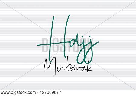 Hajj Mubarak Text On White Vector Background.