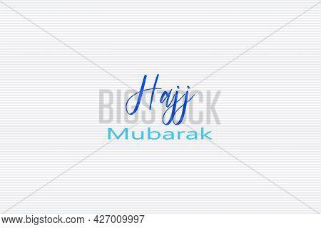 Hajj Mubarak Islamic Text On White Background