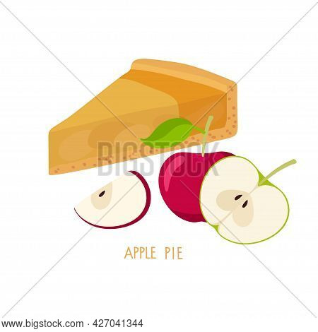Apple Pie. Cut Off Pie Piece Isolated With Apples On White Background. Healthy Vegetable Eating. Sum