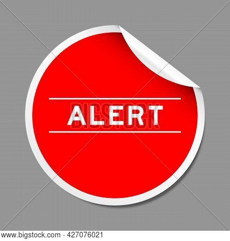 Red Color Peel Sticker Label With Word Alert On Gray Background