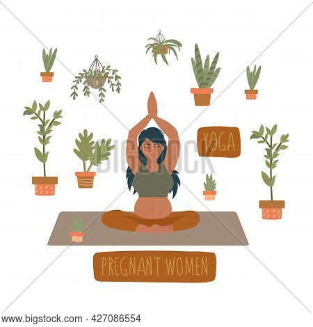 Poster Of Yoga During Pregnancy. A Beautiful Young Pregnant Woman Is In Peace And Among The Plants.