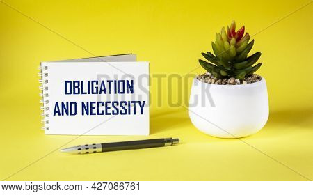 Commitment And Necessity. Text On Notepad And On Yellow Background With Cactus And Pen.