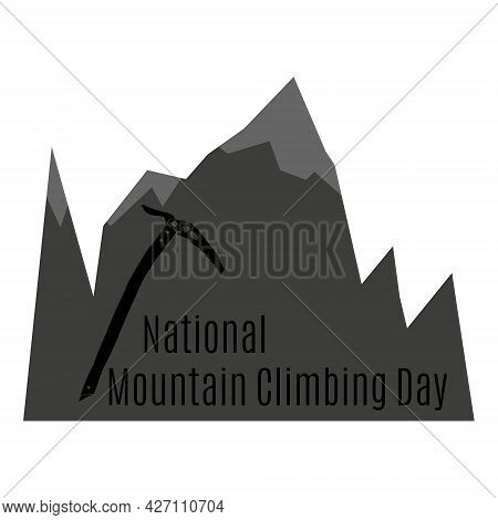 National Mountain Climbing Day, Silhouette Of Mountains And Pickaxe Vector Illustration
