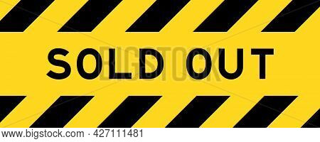 Yellow And Black Color With Line Striped Label Banner With Word Sold Out