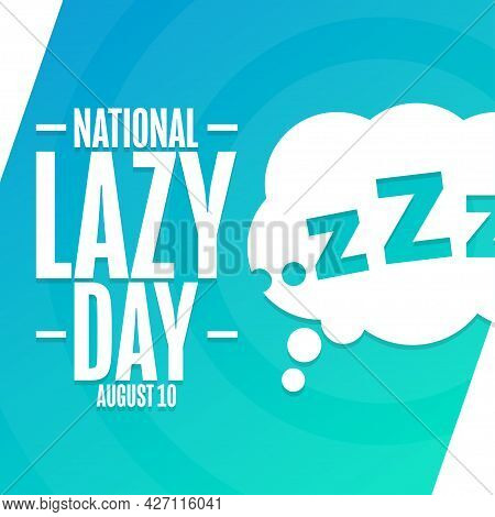 National Lazy Day. August 10. Holiday Concept. Template For Background, Banner, Card, Poster With Te